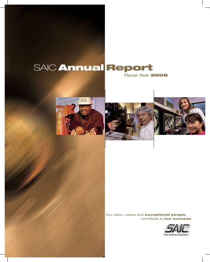 SAIC Annual Report                    Fiscal Year 2006               Our vision, values and exceptional people            ...