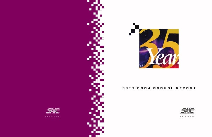 35       ears         Y   of Employee Ownership        2004   ANNUAL   REPORT SAIC                             A          ...