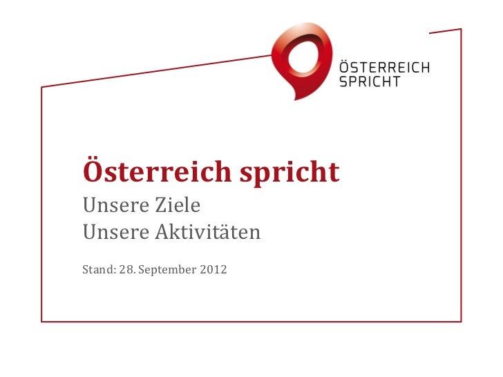 Österreich sprichtUnsere ZieleUnsere AktivitätenStand: 28. September 2012