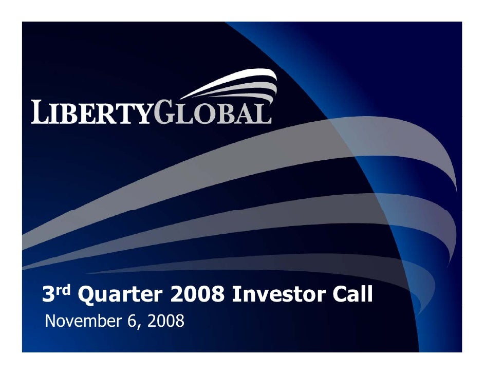 liberty global Q3_2008__Presentation