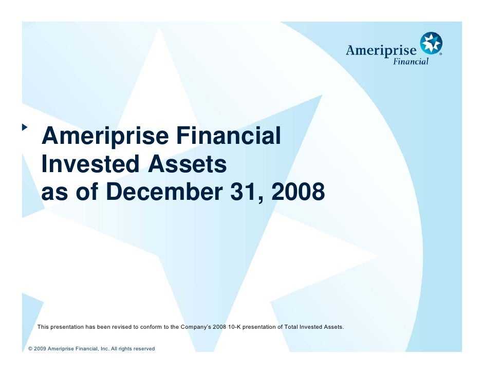 Ameriprise Financial      Invested Assets      as of December 31, 2008        This presentation has been revised to confor...