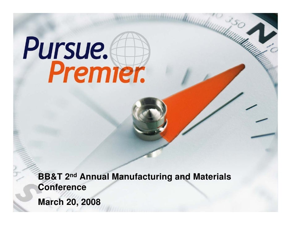 BB&T 2nd Annual Manufacturing and Materials     Conference     March 20, 2008 1