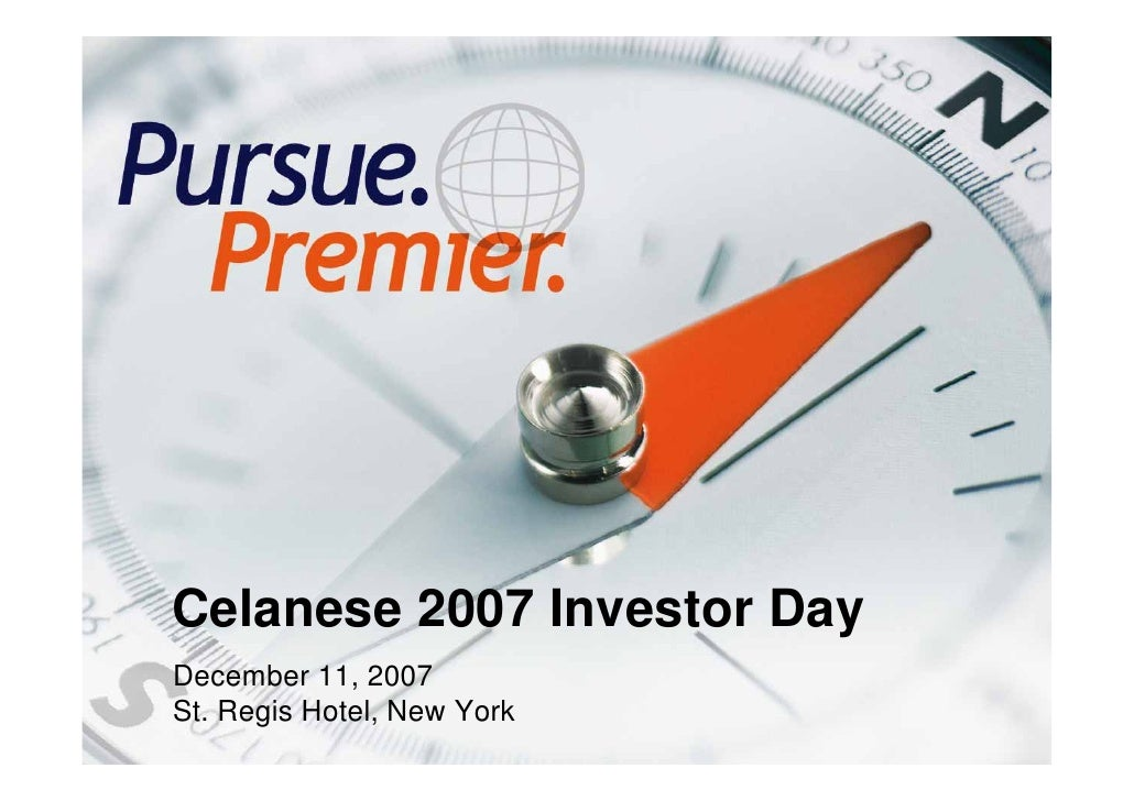 celanese 2007_investor_day_-_complete