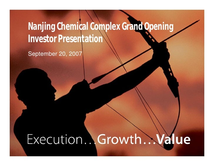 Nanjing Chemical Complex Grand Opening     Investor Presentation     September 20, 2007     1