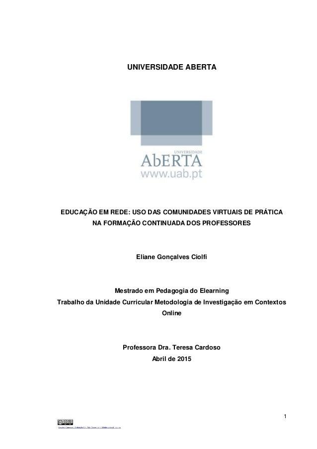1 UNIVERSIDADE ABERTA EDUCAÇÃO EM REDE: USO DAS COMUNIDADES VIRTUAIS DE PRÁTICA NA FORMAÇÃO CONTINUADA DOS PROFESSORES Eli...