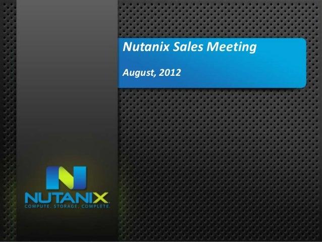 01NUTANIX INC. – CONFIDENTIAL AND PROPRIETARYNutanix Sales MeetingAugust, 2012