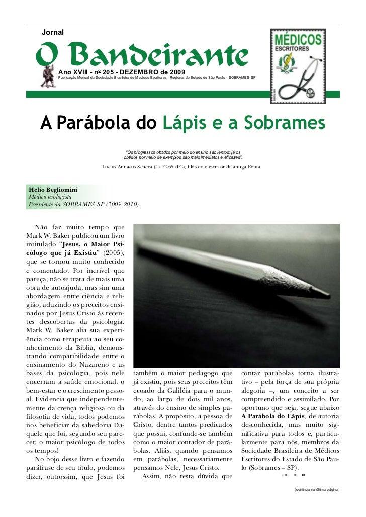 Jornal  O Bandeirante          Ano XVIII - no 205 - Dezembro de 2009          Publicação Mensal da Sociedade Brasileira de...