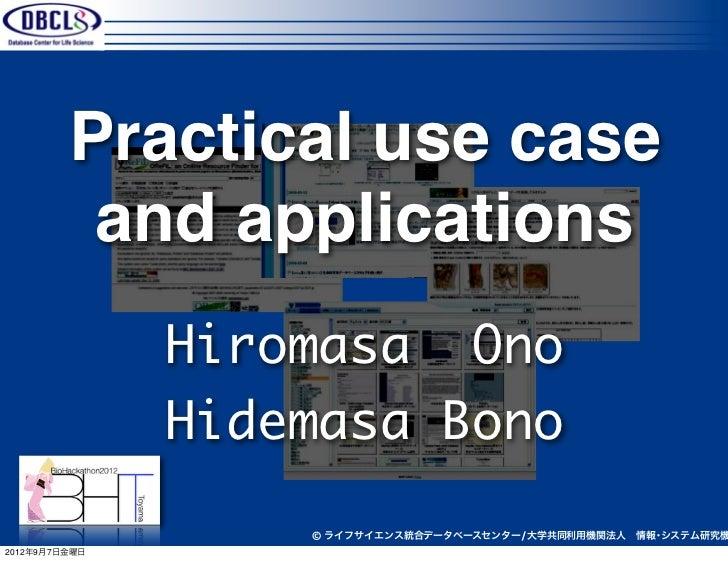 Practical use case          and applications               Hiromasa Ono               Hidemasa Bono                   © ライ...
