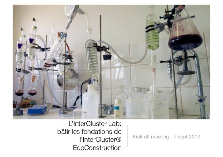 L'InterCluster Lab:!bâtir les fondations de                            Kick off meeting - 7 sept.2012         l'InterClust...