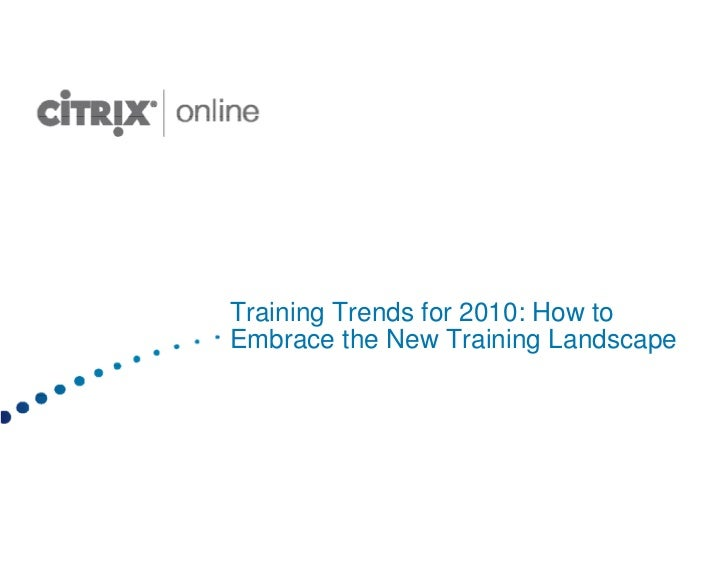 Training Trends for 2010: How to Embrace the New Training Landscape