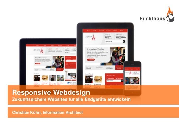 Responsive WebdesignZukunftssichere Websites für alle Endgeräte entwickelnChristian Kühn, Information Architect