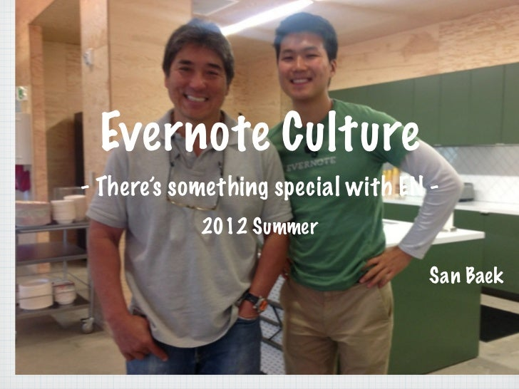 Evernote Culture- There's something special with EN -            2012 Summer                                    San Baek
