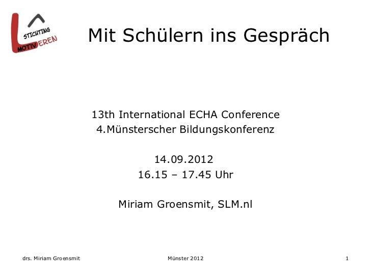 Mit Schülern ins Gespräch                        13th International ECHA Conference                         4.Münsterscher...