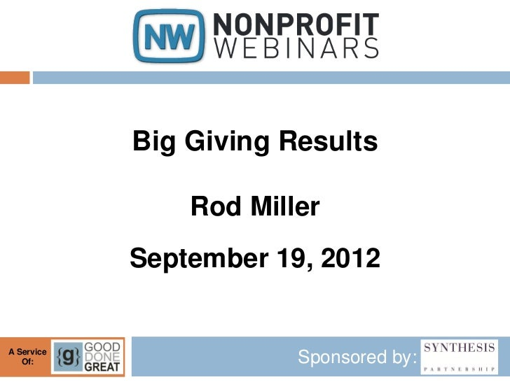 Big Giving Results                Rod Miller            September 19, 2012A Service   Of:                  Sponsored by: