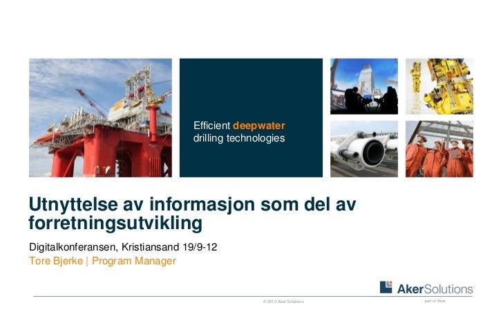 Efficient deepwater                                  drilling technologiesUtnyttelse av informasjon som del avforretningsu...