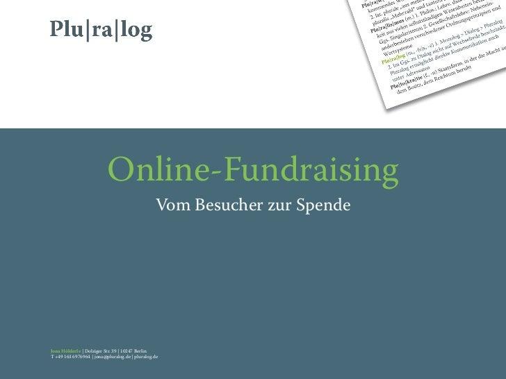 Online-Fundraising                                                  Vom Besucher zur SpendeJona Hölderle | Dolziger Str. 3...
