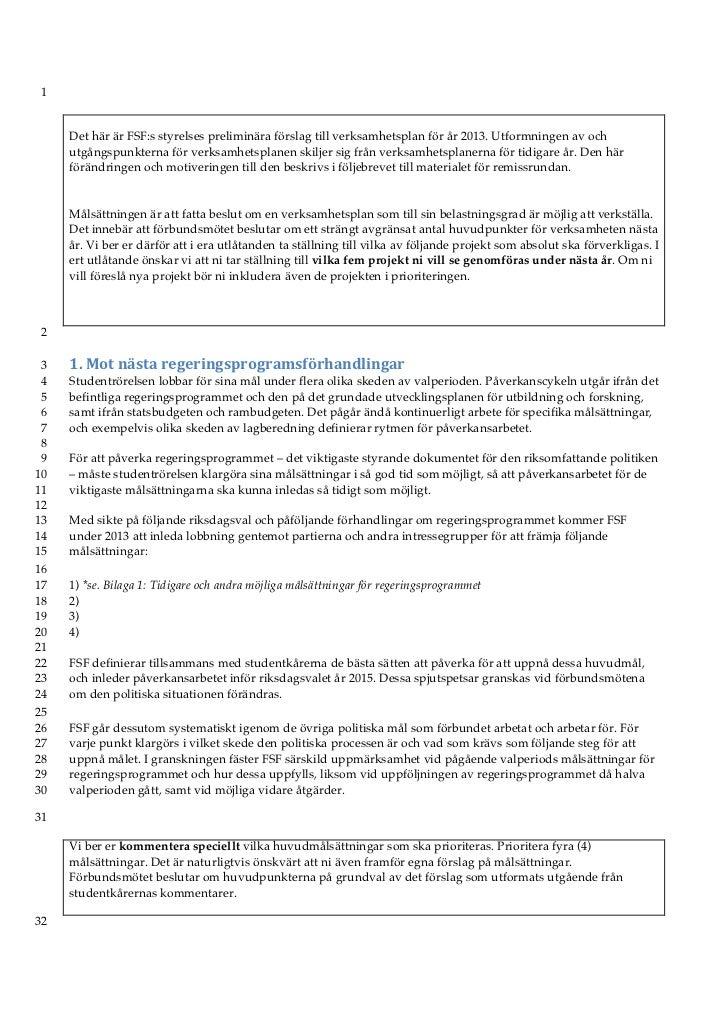 1     Det här är FSF:s styrelses preliminära förslag till verksamhetsplan för år 2013. Utformningen av och     utgångspunk...