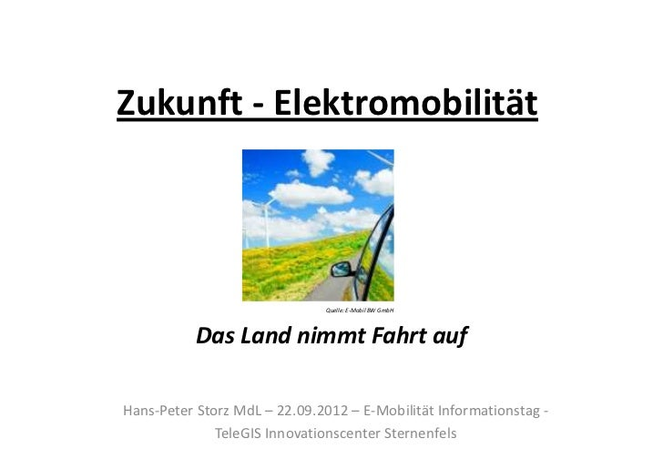 Zukunft - Elektromobilität                               Quelle: E-Mobil BW GmbH           Das Land nimmt Fahrt aufHans-Pe...