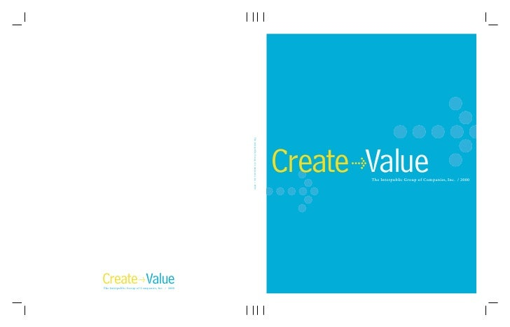 Create Value       >           The Interpublic Group of Companies, Inc. / 2000