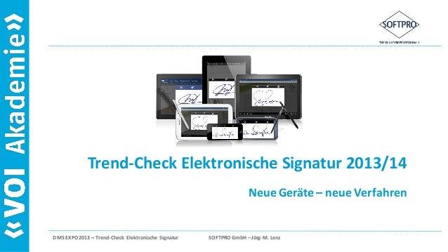 DMS EXPO 2013 – Trend-Check Elektronische Signatur SOFTPRO GmbH – Jörg-M. Lenz Trend-Check Elektronische Signatur 2013/14 ...
