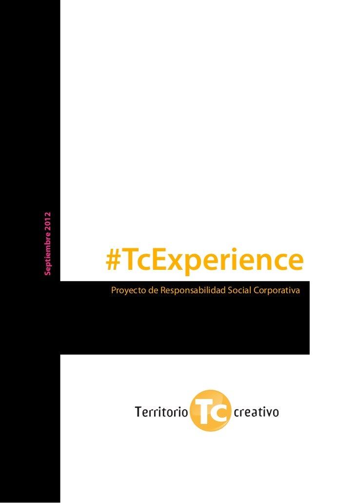 Septiembre 2012                  #TcExperience                  Proyecto de Responsabilidad Social Corporativa            1