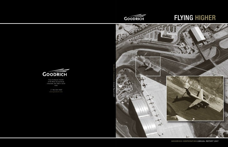 Flying HigHer     Goodrich corporation AnnuAl RepoRt 2007