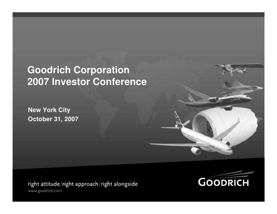 Goodrich Corporation 2007 Investor Conference  New York City October 31, 2007