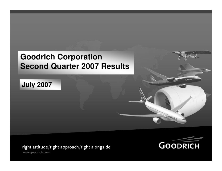 Goodrich Corporation Second Quarter 2007 Results  July 2007