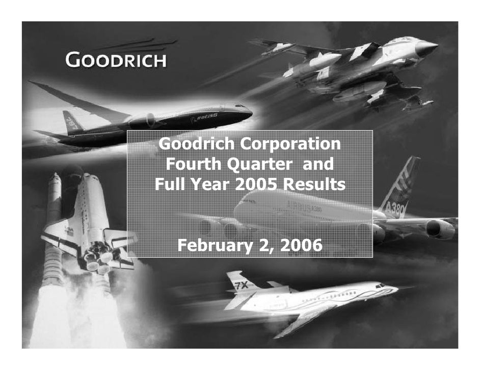 Goodrich Corporation      Fourth Quarter and     Full Year 2005 Results         February 2, 2006     1