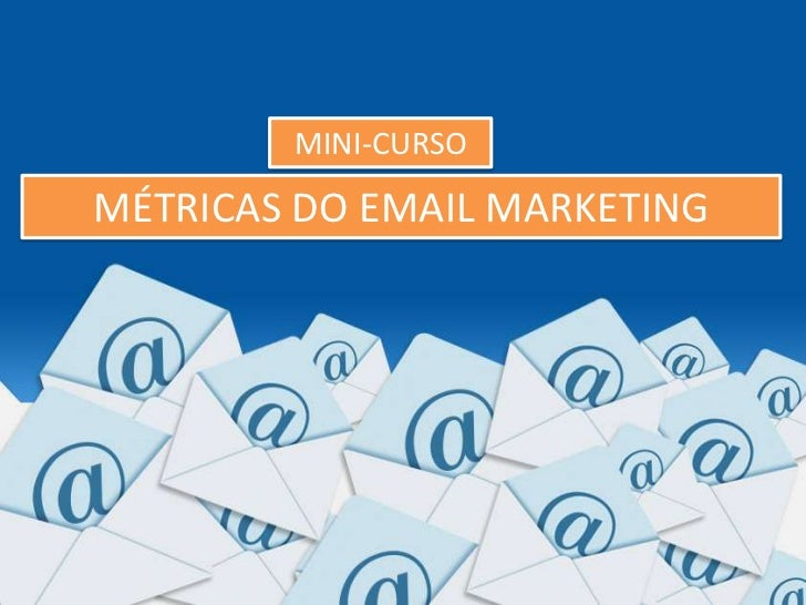 MINI-CURSOMÉTRICAS DO EMAIL MARKETING
