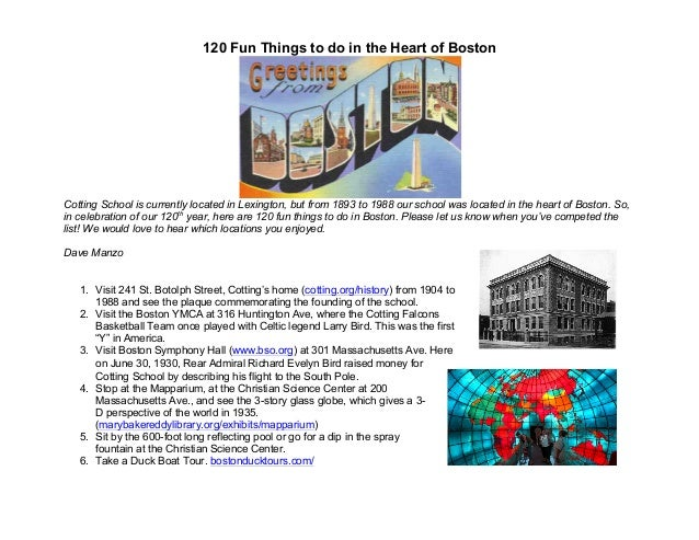 120 Fun Things to do in the Heart of Boston Cotting School is currently located in Lexington, but from 1893 to 1988 our sc...