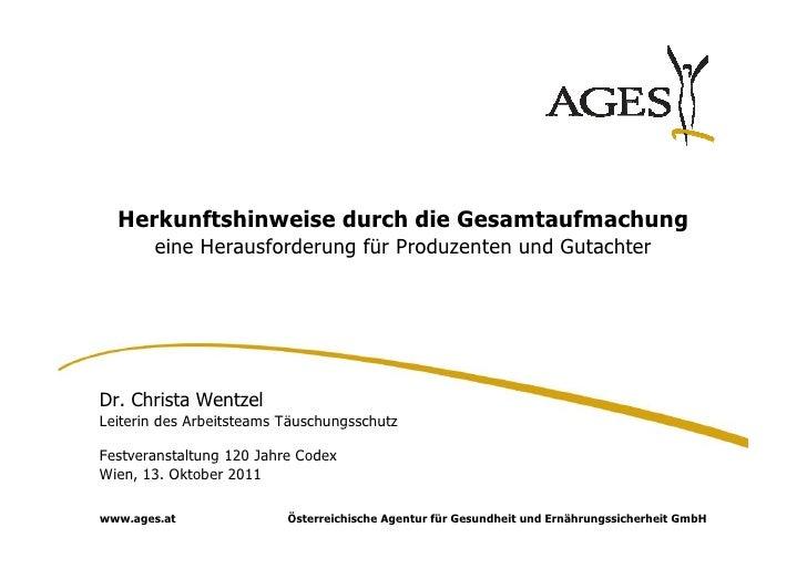 Herkunftshinweise durch die Gesamtaufmachung       eine Herausforderung für Produzenten und GutachterDr. Christa WentzelLe...