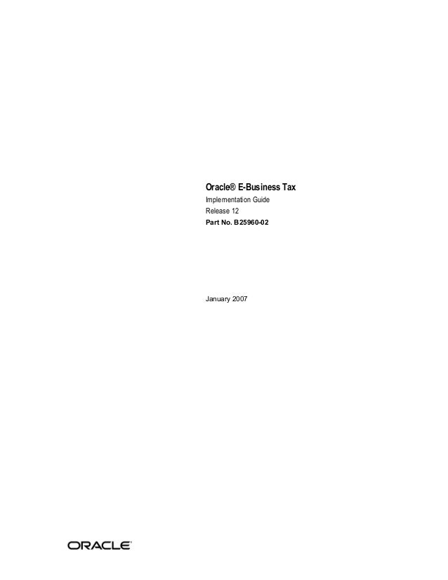 Oracle® E-Business Tax Implementation Guide Release 12 Part No. B25960-02  January 2007