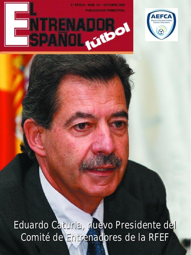2.ª EPOCA • NUM. 121 • OCTUBRE 2009                      PUBLICACION TRIMESTRAL     Eduardo Caturla, nuevo Presidente del ...