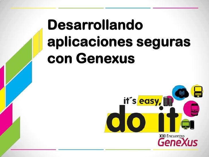 121 desarrollando aplicaciones-seguras_con_gene_xus