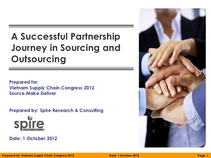 A Successful Partnership     Journey in Sourcing and     Outsourcing    Prepared for:    Vietnam Supply Chain Congress 201...