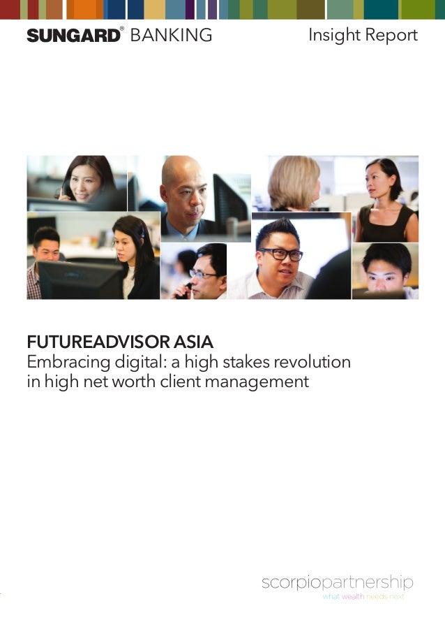 Wealth managment in Asia: The FutureAdvisor Asia report from Scorpio Partnership
