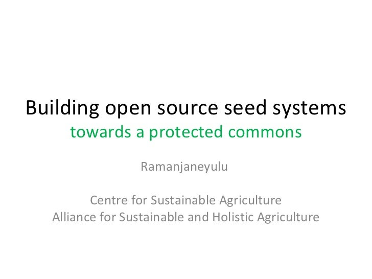 Building open source seed systems     towards a protected commons                  Ramanjaneyulu         Centre for Sustai...