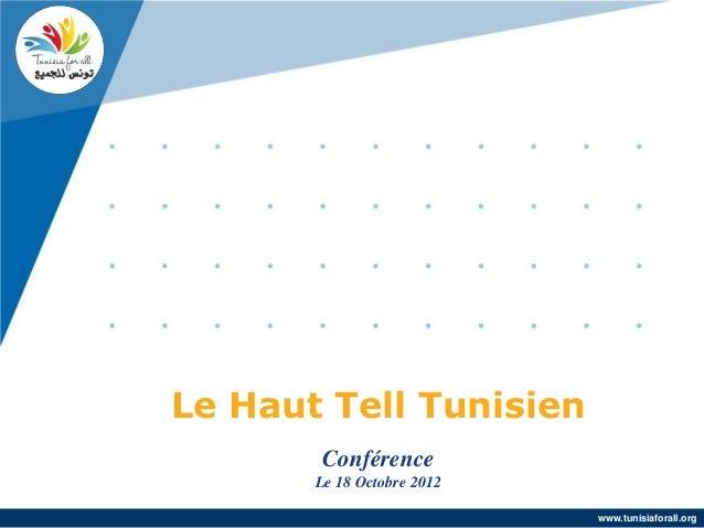 Le Haut Tell Tunisien               u        Conférence       Le 18 Octobre 2012                            www.tunisiafor...