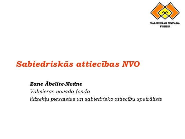 Sabiedriskās attiecības NVO   Zane Ābelīte-Medne   Valmieras novada fonda   līdzekļu piesaistes un sabiedrisko attiecību s...