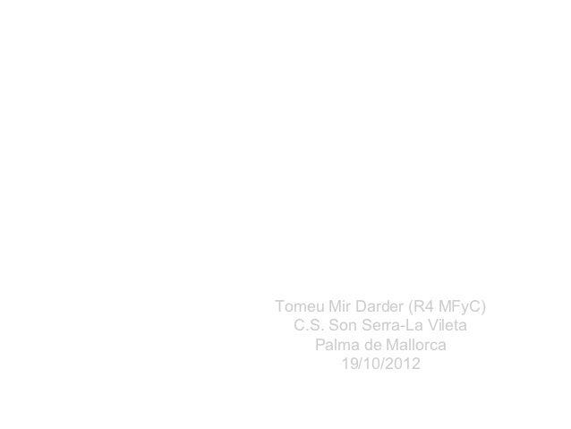 Revisión y diagnóstico  diferencial de las     conjuntivitis         Tomeu Mir Darder (R4 MFyC)           C.S. Son Serra-L...