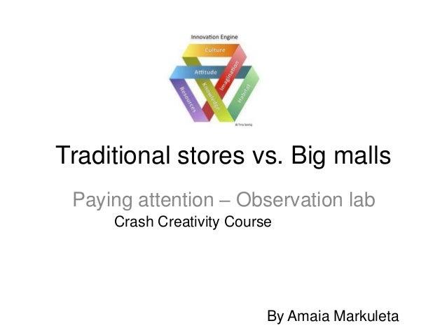 Observation Lab - Traditional stores vs. Big malls