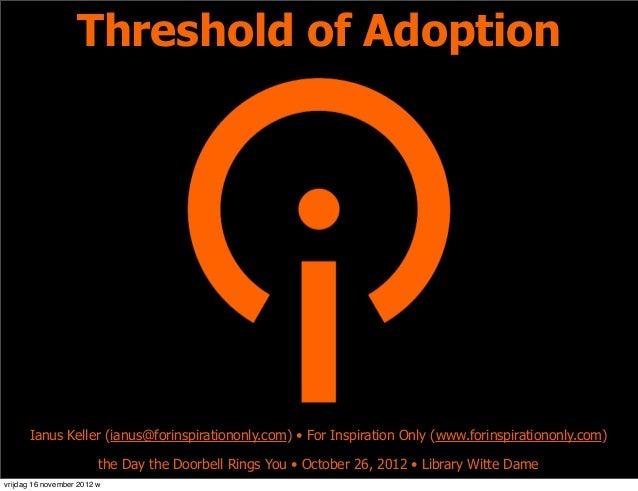 Threshold of Adoption