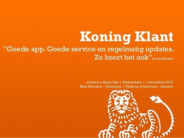 """Koning Klant""""Goede app. Goede service en regelmatig updates.                         Zo hoort het ook""""mvandenzen          ..."""
