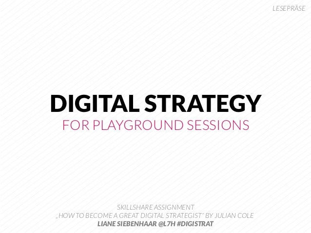 "LESEPRÄSEDIGITAL STRATEGY FOR PLAYGROUND SESSIONS                 SKILLSHARE ASSIGNMENT""HOW TO BECOME A GREAT DIGITAL STRA..."