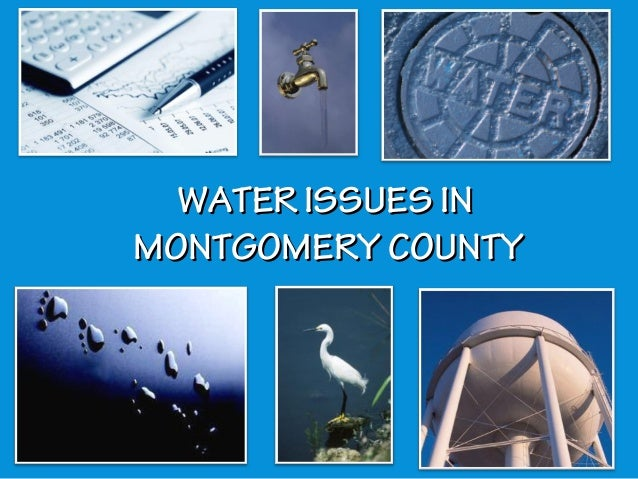 WATER ISSUES INMONTGOMERY COUNTY