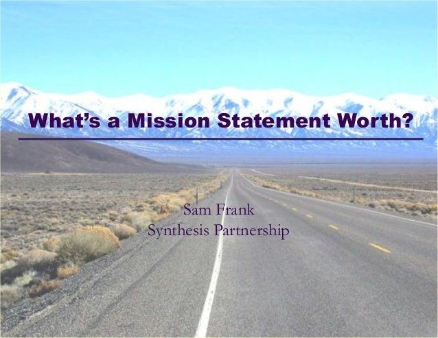 What's a Mission Statement Worth?                                                         Sam Frank                       ...