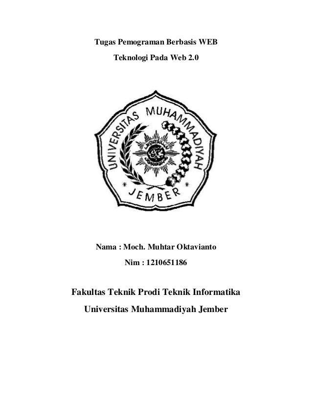 Tugas Pemograman Berbasis WEB Teknologi Pada Web 2.0  Nama : Moch. Muhtar Oktavianto Nim : 1210651186  Fakultas Teknik Pro...