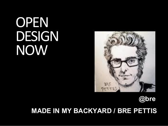 OPENDESIGNNOW                             @bre  MADE IN MY BACKYARD / BRE PETTIS