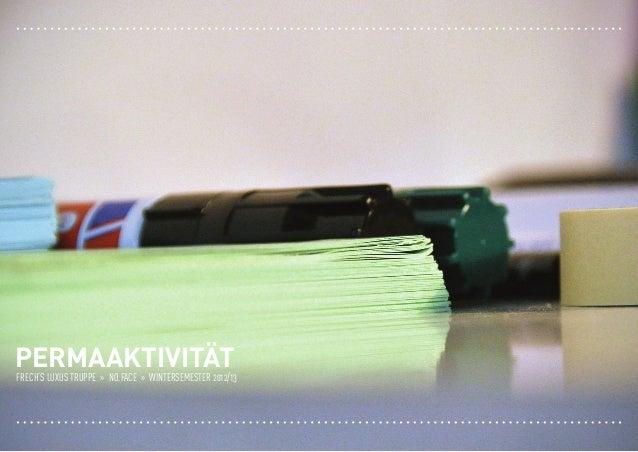 permaaktivitätFrech's Luxus Truppe » NO.FACE » wintersemester 2012/13Frech's Luxus Truppe » NO.FACE » wintersemester 2012/...